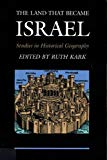 Image for The Land That Became Israel: Studies in Historical Geography