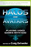 Image for Halos and Avatars: Playing Video Games with God