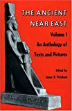 Image for The Ancient Near East, Volume 1: An Anthology of Texts and Pictures