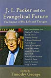Image for J. I. Packer and the Evangelical Future: The Impact of His Life and Thought (Beeson Divinity Studies)