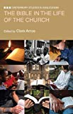 Image for The Bible in the Life of the Church: Canterbury Studies in Anglicanism
