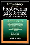 Image for Dictionary of the Presbyterian & Reformed Tradition in America