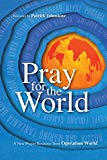Image for Pray for the World: A New Prayer Resource from Operation World (Operation World Resources)