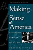 Image for Making Sense of America: Sociological Analyses and Essays (Legacies of Social Thought) (Legacies of Social Thought Series)