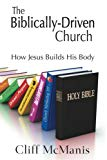 Image for The Biblically-Driven Church: How Jesus Builds His Body