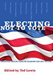 Image for Electing Not to Vote: Christian Reflections on Reasons for Not Voting