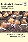 Image for Christianity and Education: Shaping Christian Thinking in Context (Regnum Studies in Global Christianity)