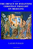 Image for The Impact of Byzantine Christian Thought on Modern Medicine